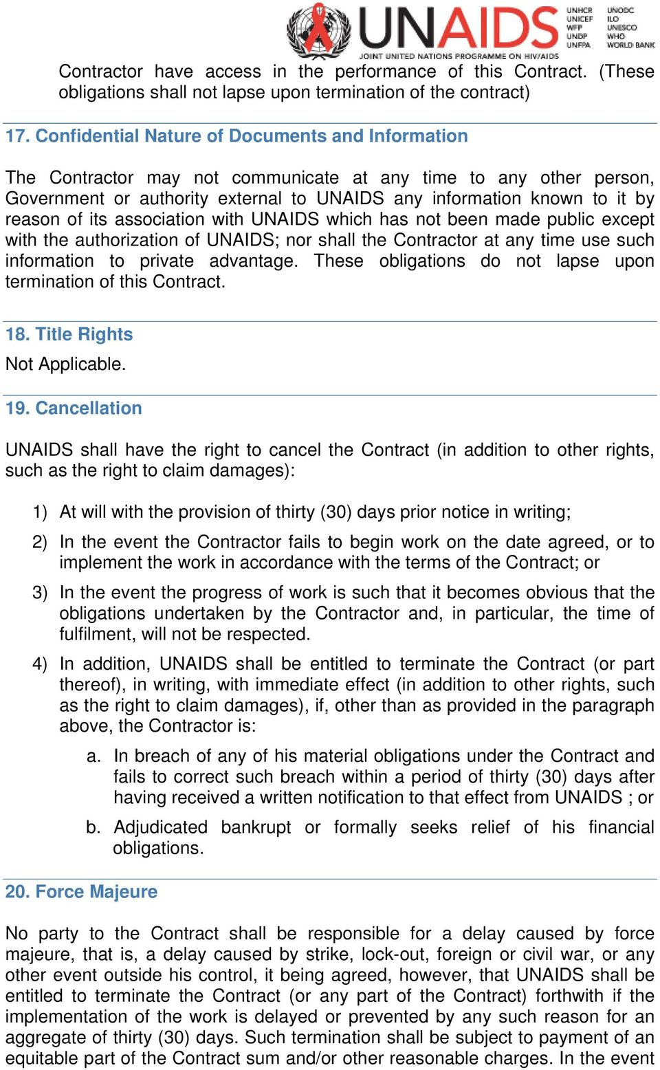 of its association with UNAIDS which has not been made public except with the authorization of UNAIDS; nor shall the Contractor at any time use such information to private advantage.