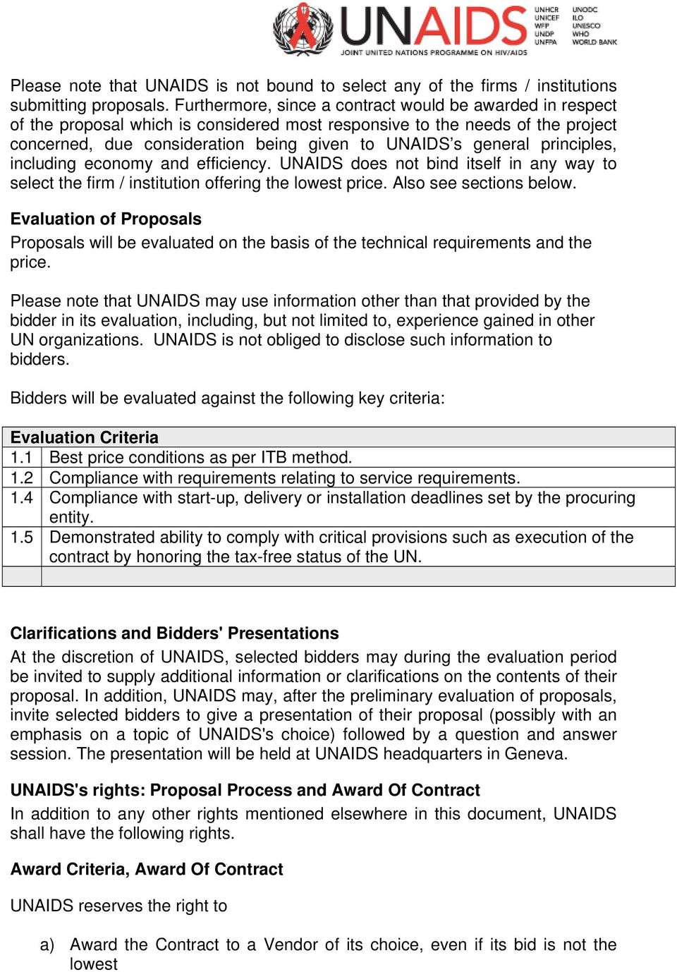 principles, including economy and efficiency. UNAIDS does not bind itself in any way to select the firm / institution offering the lowest price. Also see sections below.