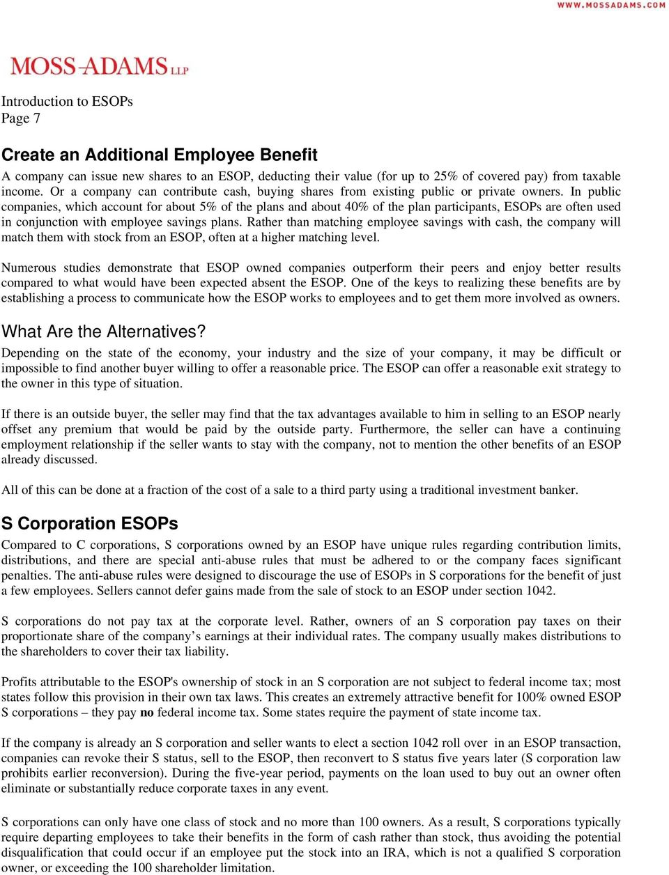 In public companies, which account for about 5% of the plans and about 40% of the plan participants, ESOPs are often used in conjunction with employee savings plans.