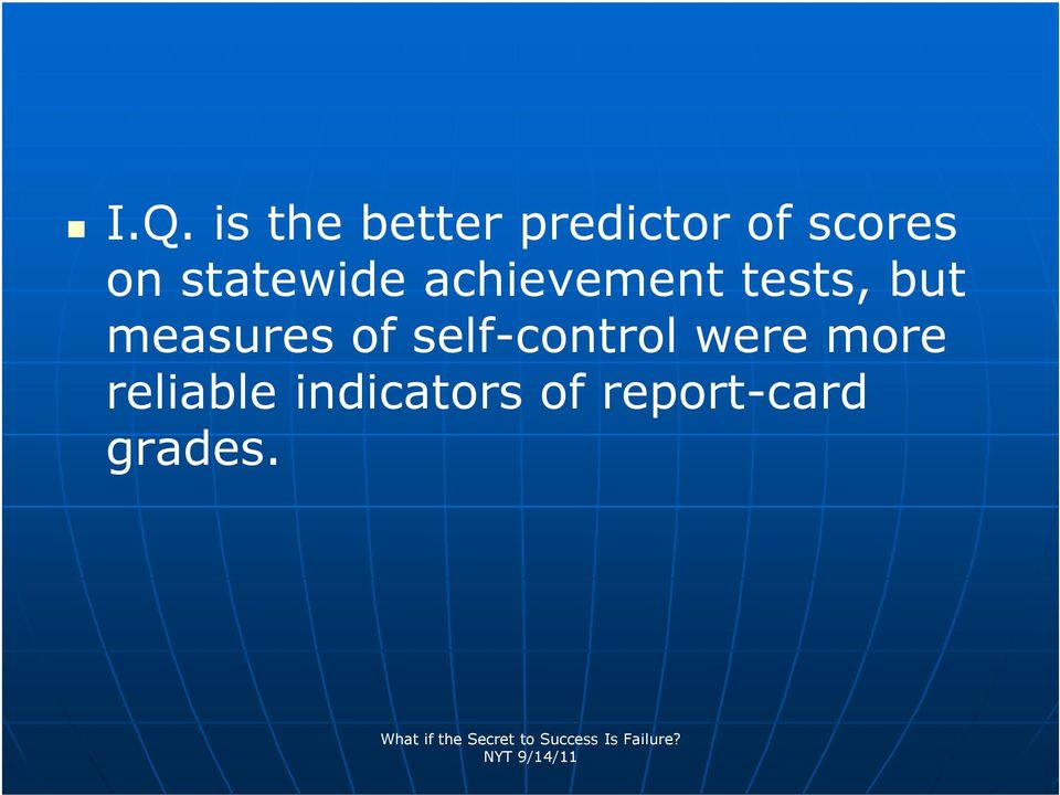 were more reliable indicators of report-card grades.