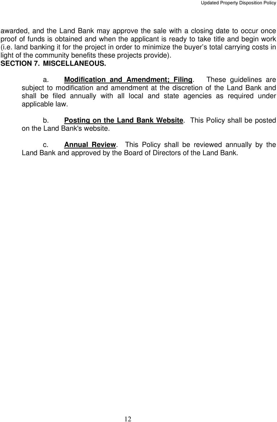 These guidelines are subject to modification and amendment at the discretion of the Land Bank and shall be filed annually with all local and state agencies as required under applicable law. b. Posting on the Land Bank Website.