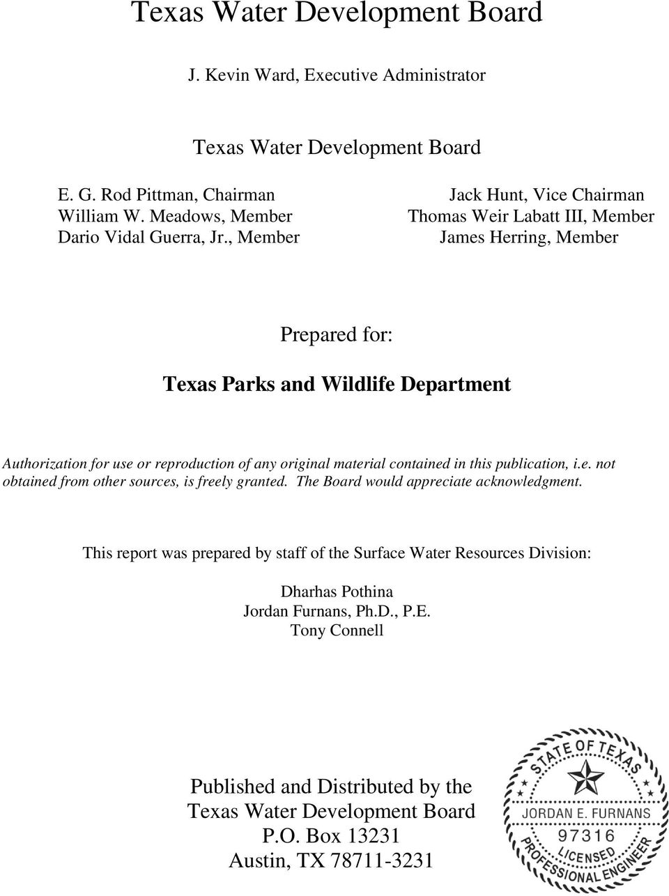 , Member James Herring, Member Prepared for: Texas Parks and Wildlife Department Authorization for use or reproduction of any original material contained in this publication, i.e. not obtained from other sources, is freely granted.