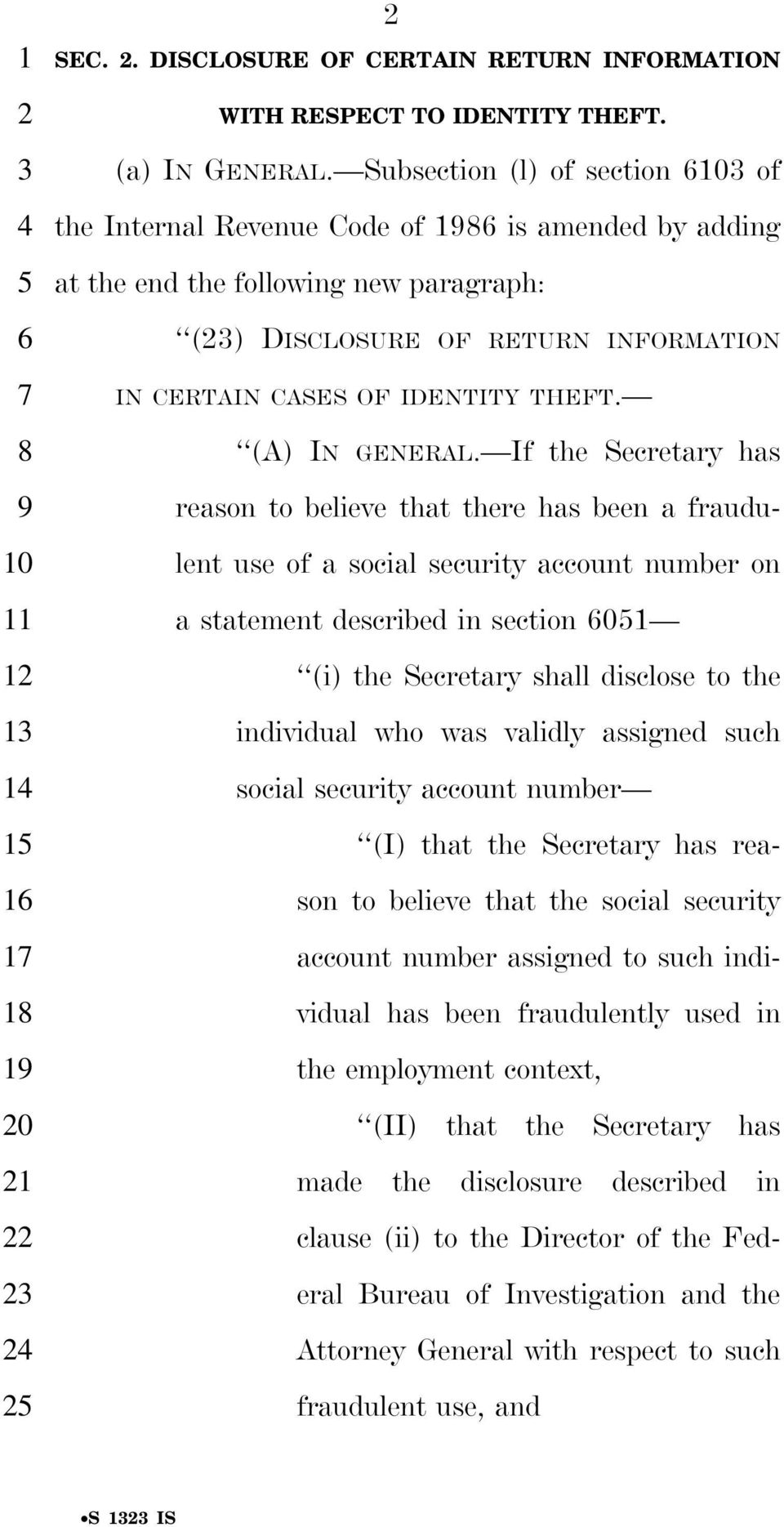 Subsection (l) of section of the Internal Revenue Code of is amended by adding at the end the following new paragraph: () DISCLOSURE OF RETURN INFORMATION IN CERTAIN CASES OF IDENTITY THEFT.
