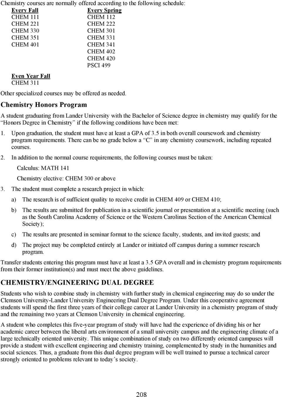 Chemistry Honors Program A student graduating from Lander University with the Bachelor of Science degree in chemistry may qualify for the Honors Degree in Chemistry if the following conditions have