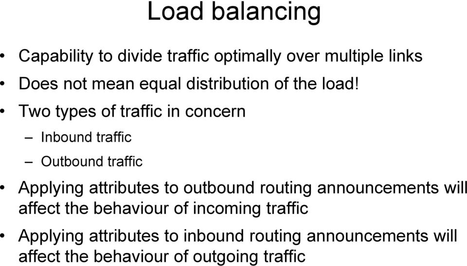 Two types of traffic in concern Inbound traffic Outbound traffic Applying attributes to
