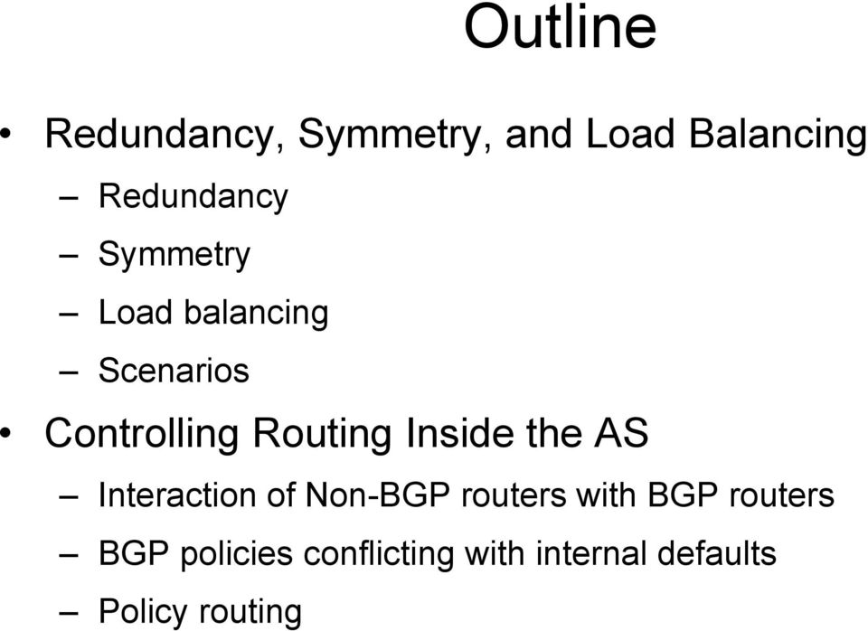 Inside the AS Interaction of Non-BGP routers with BGP