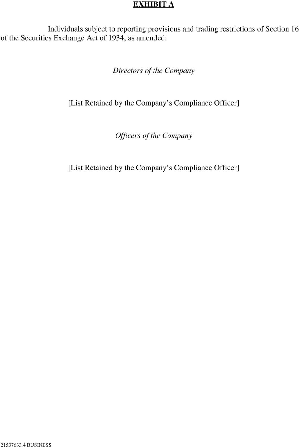 the Company [List Retained by the Company s Compliance Officer] Officers of the