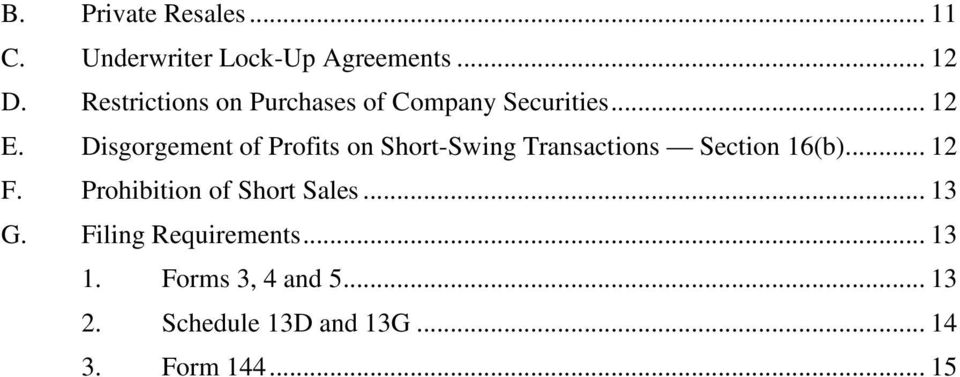 Disgorgement of Profits on Short-Swing Transactions Section 16(b)... 12 F.