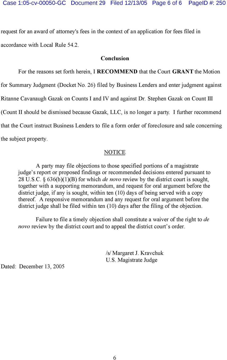 Stephen Gazak on Count III (Count II should be dismissed because Gazak, LLC, is no longer a party.