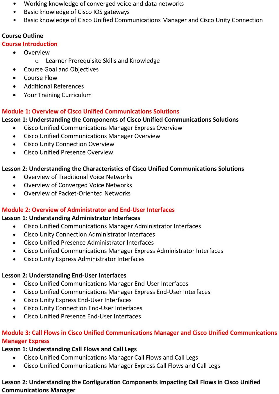 Communications Solutions Lesson 1: Understanding the Components of Cisco Unified Communications Solutions Cisco Unified Communications Manager Express Overview Cisco Unified Communications Manager