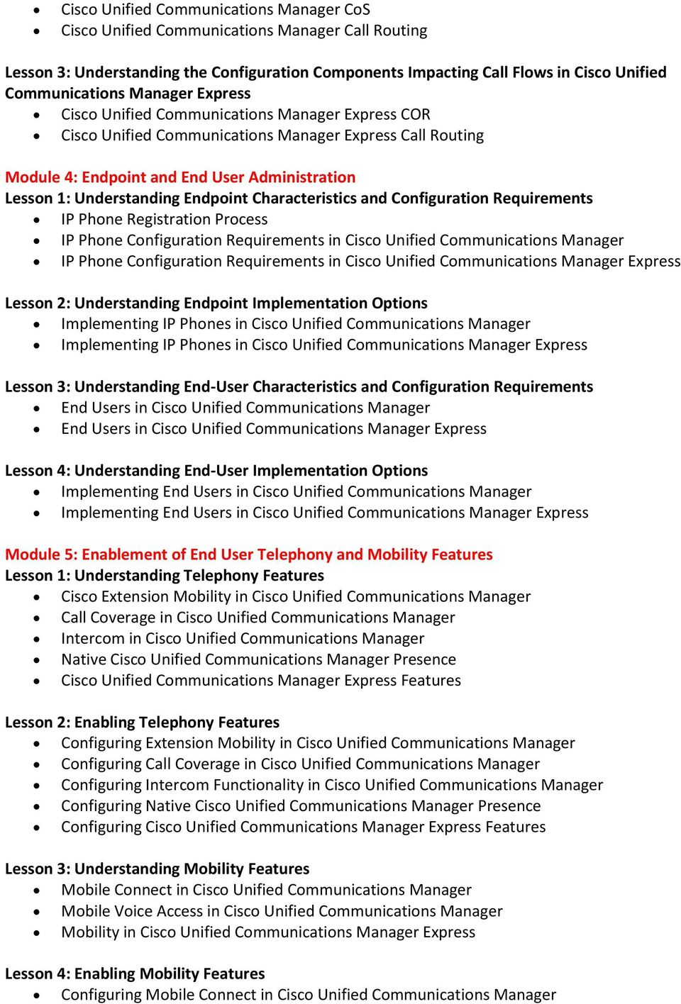 Endpoint Characteristics and Configuration Requirements IP Phone Registration Process IP Phone Configuration Requirements in Cisco Unified Communications Manager IP Phone Configuration Requirements