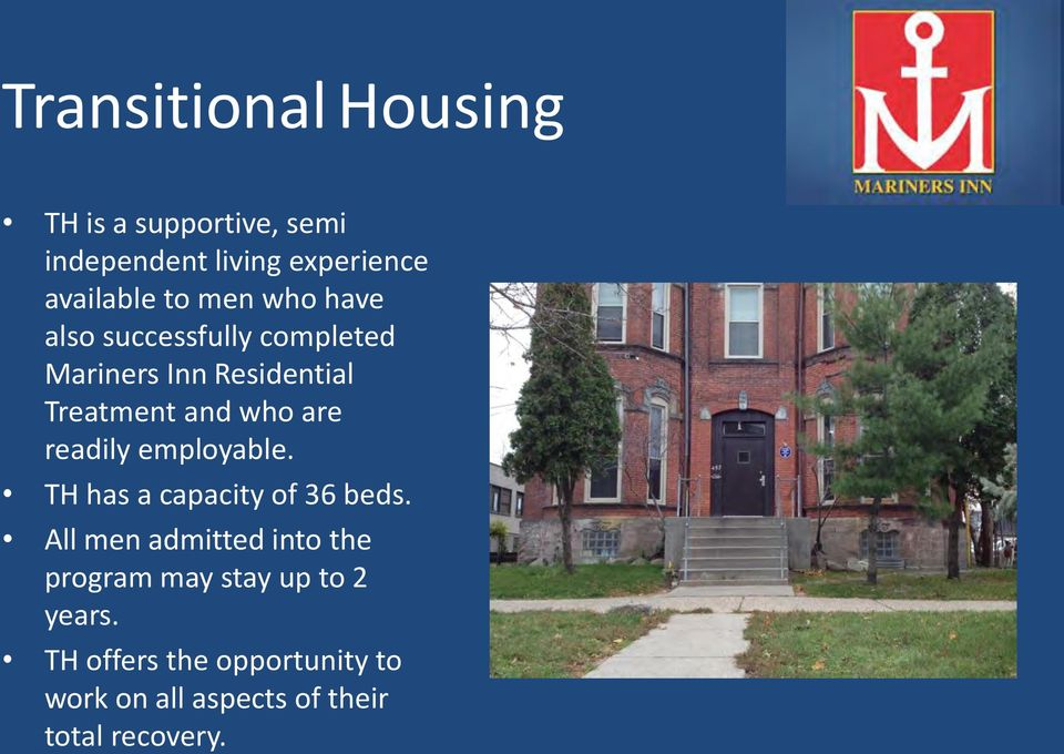 readily employable. TH has a capacity of 36 beds.