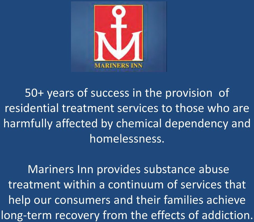 Mariners Inn provides substance abuse treatment within a continuum of services