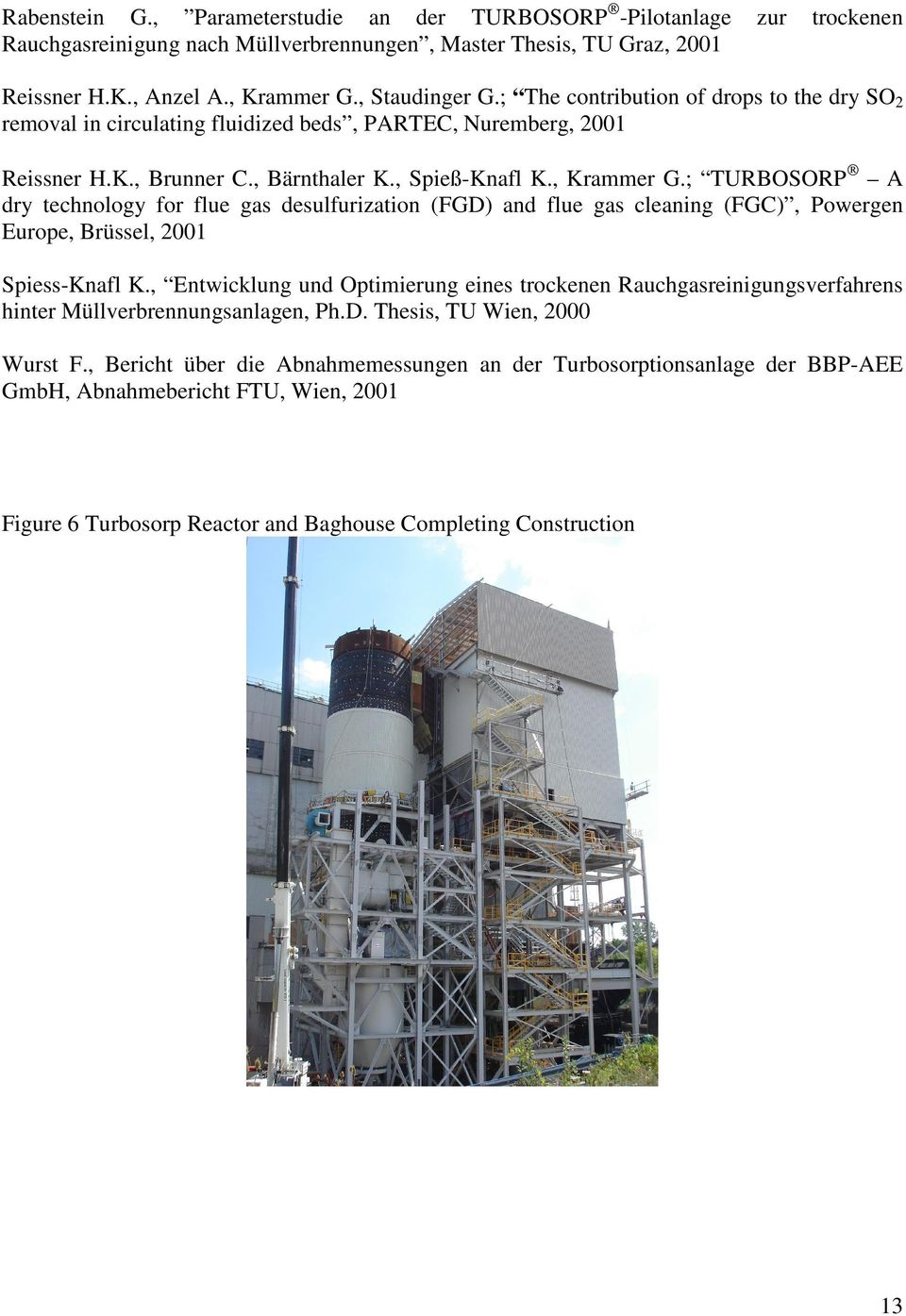 ; TURBOSORP A dry technology for flue gas desulfurization (FGD) and flue gas cleaning (FGC), Powergen Europe, Brüssel, 2001 Spiess-Knafl K.