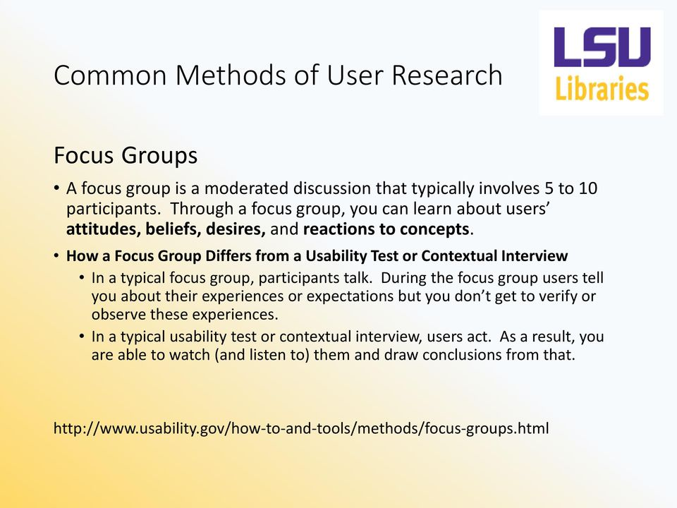 How a Focus Group Differs from a Usability Test or Contextual Interview In a typical focus group, participants talk.