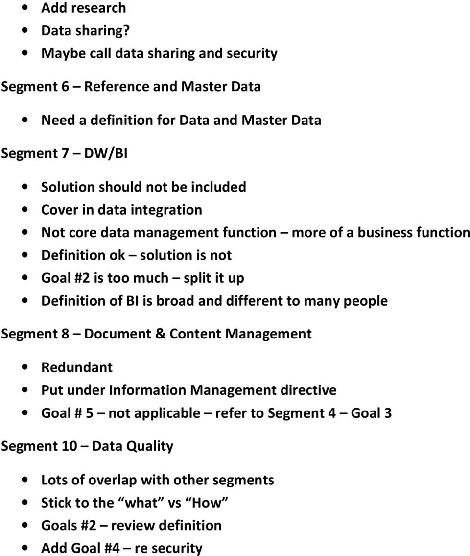 Cover in data integration Not core data management function more of a business function Definition ok solution is not Goal #2 is too much split it up Definition of BI