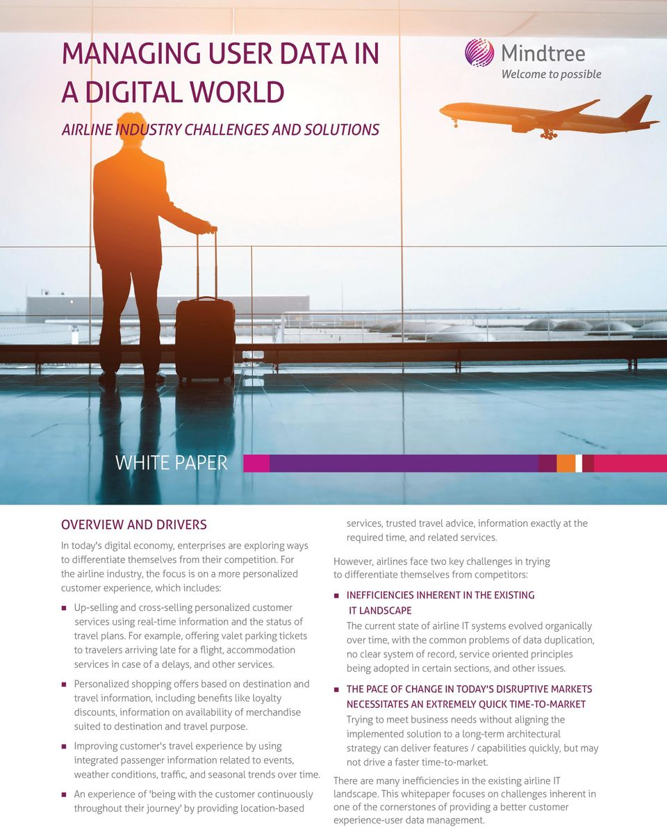 For the airline industry, the focus is on a more personalized customer experience, which includes: Up-selling and cross-selling personalized customer services using real-time information and the