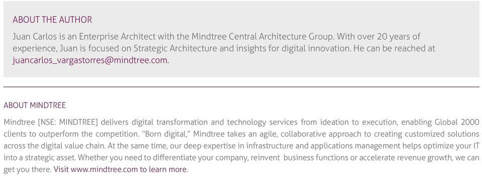 ABOUT MINDTREE Mindtree [NSE: MINDTREE] delivers digital transformation and technology services from ideation to execution, enabling Global 2000 clients to outperform the competition.