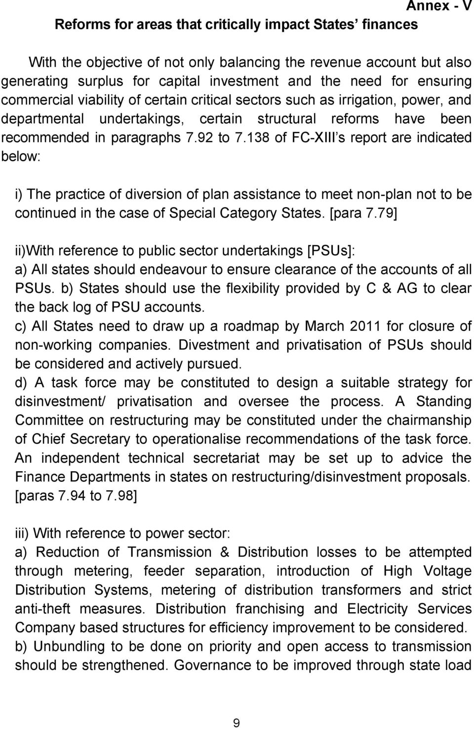138 of FC-XIII s report are indicated below: i) The practice of diversion of plan assistance to meet non-plan not to be continued in the case of Special Category States. [para 7.