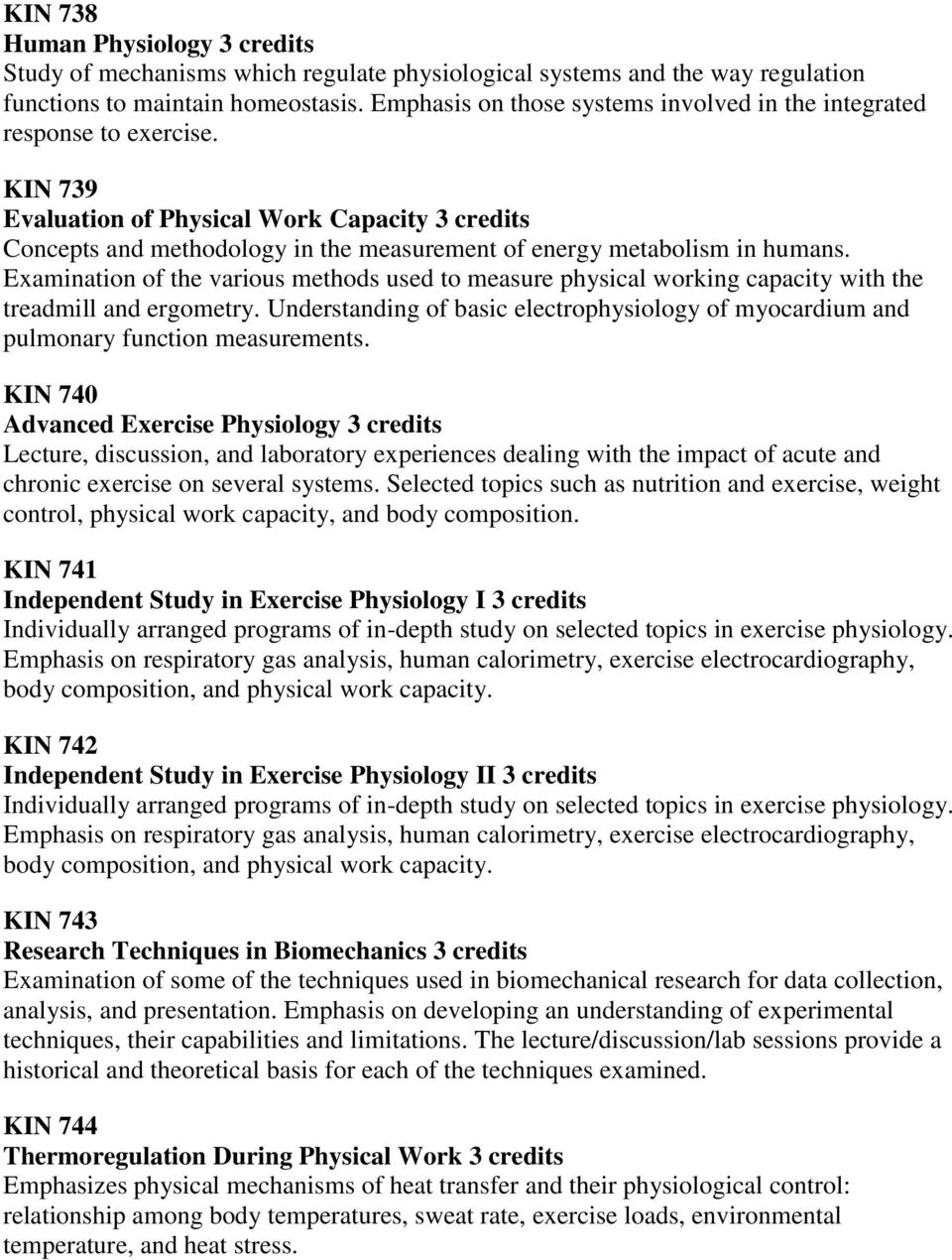 KIN 739 Evaluation of Physical Work Capacity 3 credits Concepts and methodology in the measurement of energy metabolism in humans.