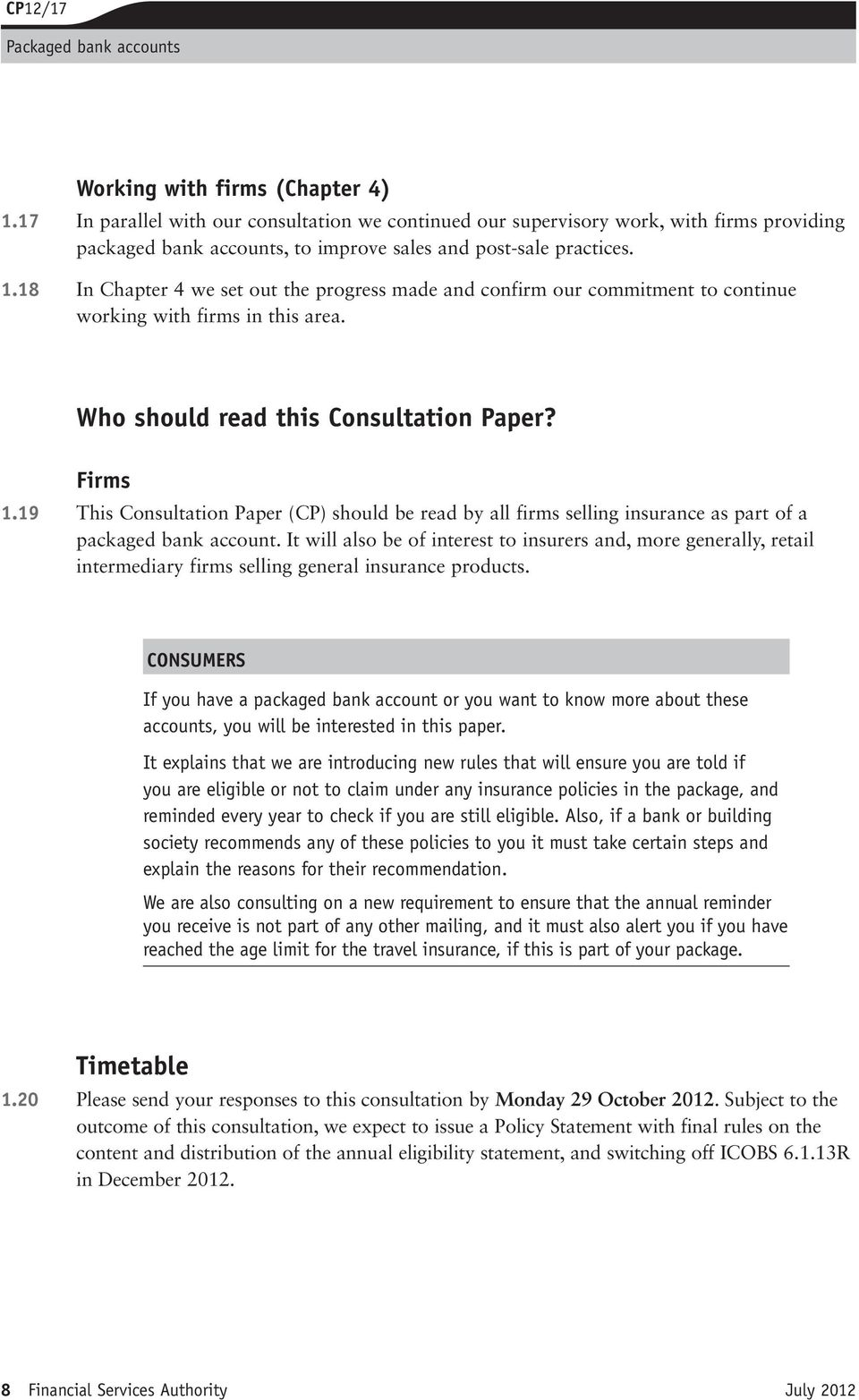 19 This Consultation Paper (CP) should be read by all firms selling insurance as part of a packaged bank account.