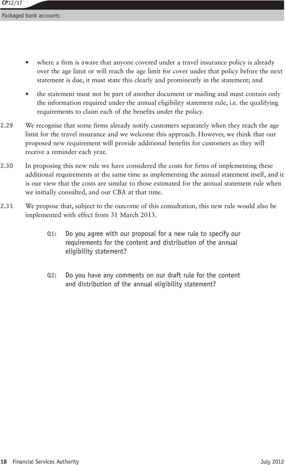 eligibility statement rule, i.e. the qualifying requirements to claim each of the benefits under the policy. 2.