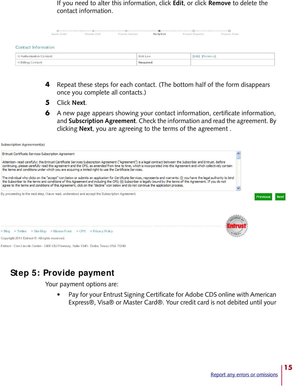 6 A new page appears showing your contact information, certificate information, and Subscription Agreement. Check the information and read the agreement.
