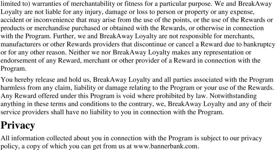 Rewards or products or merchandise purchased or obtained with the Rewards, or otherwise in connection with the Program.