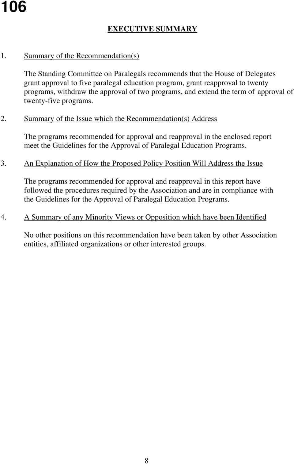 withdraw the approval of two programs, and extend the term of approval of twenty-five programs. 2.