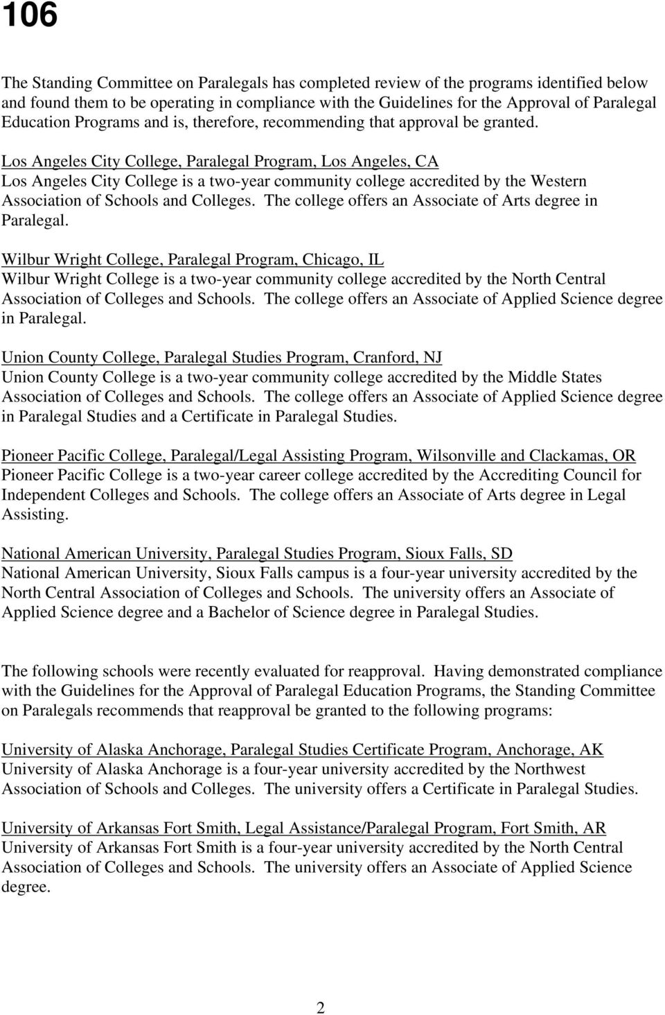 Los Angeles City College, Paralegal Program, Los Angeles, CA Los Angeles City College is a two-year community college accredited by the Western Association of Schools and Colleges.