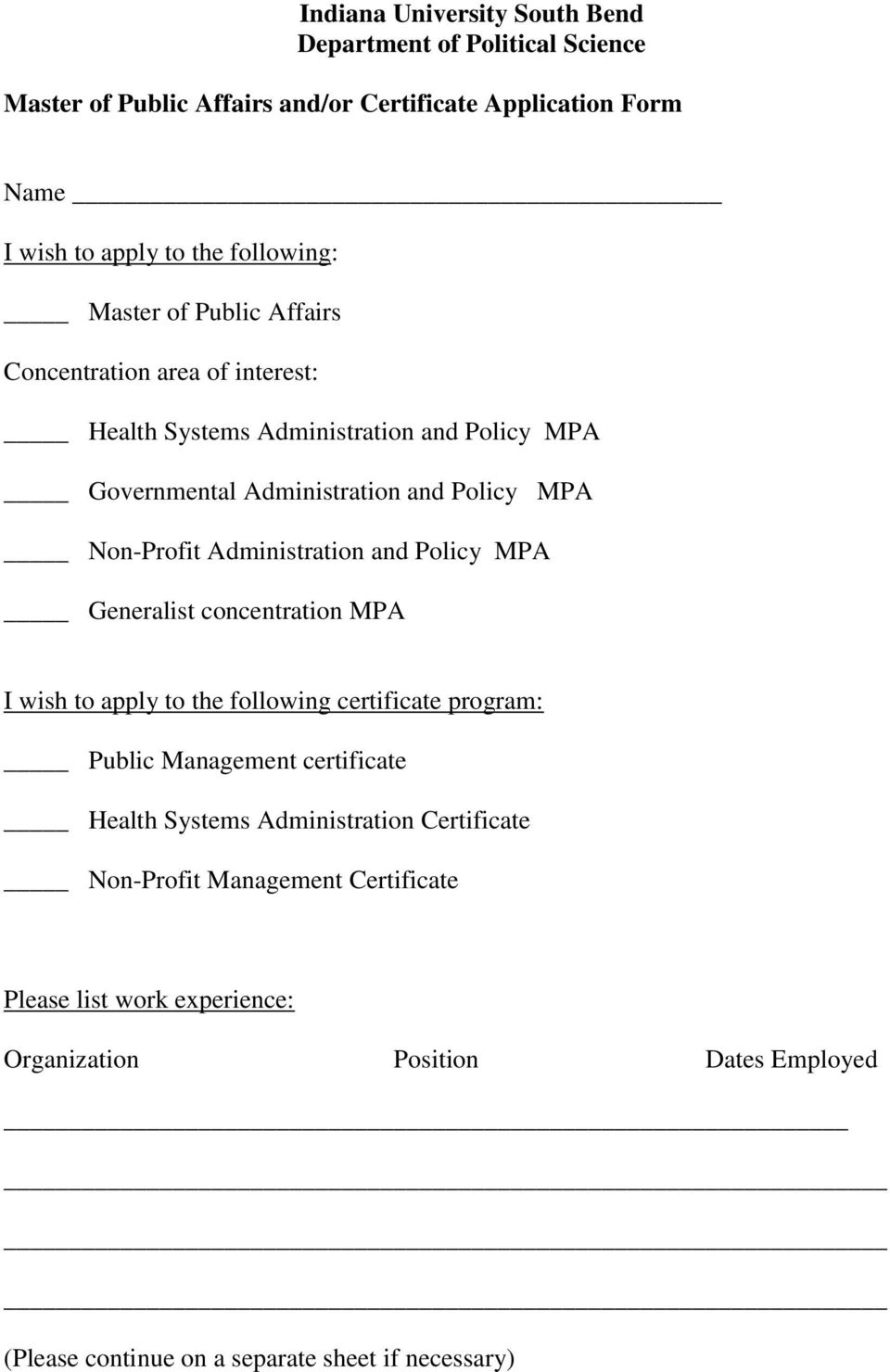 Policy MPA Generalist concentration MPA I wish to apply to the following certificate program: Public Management certificate Health Systems Administration