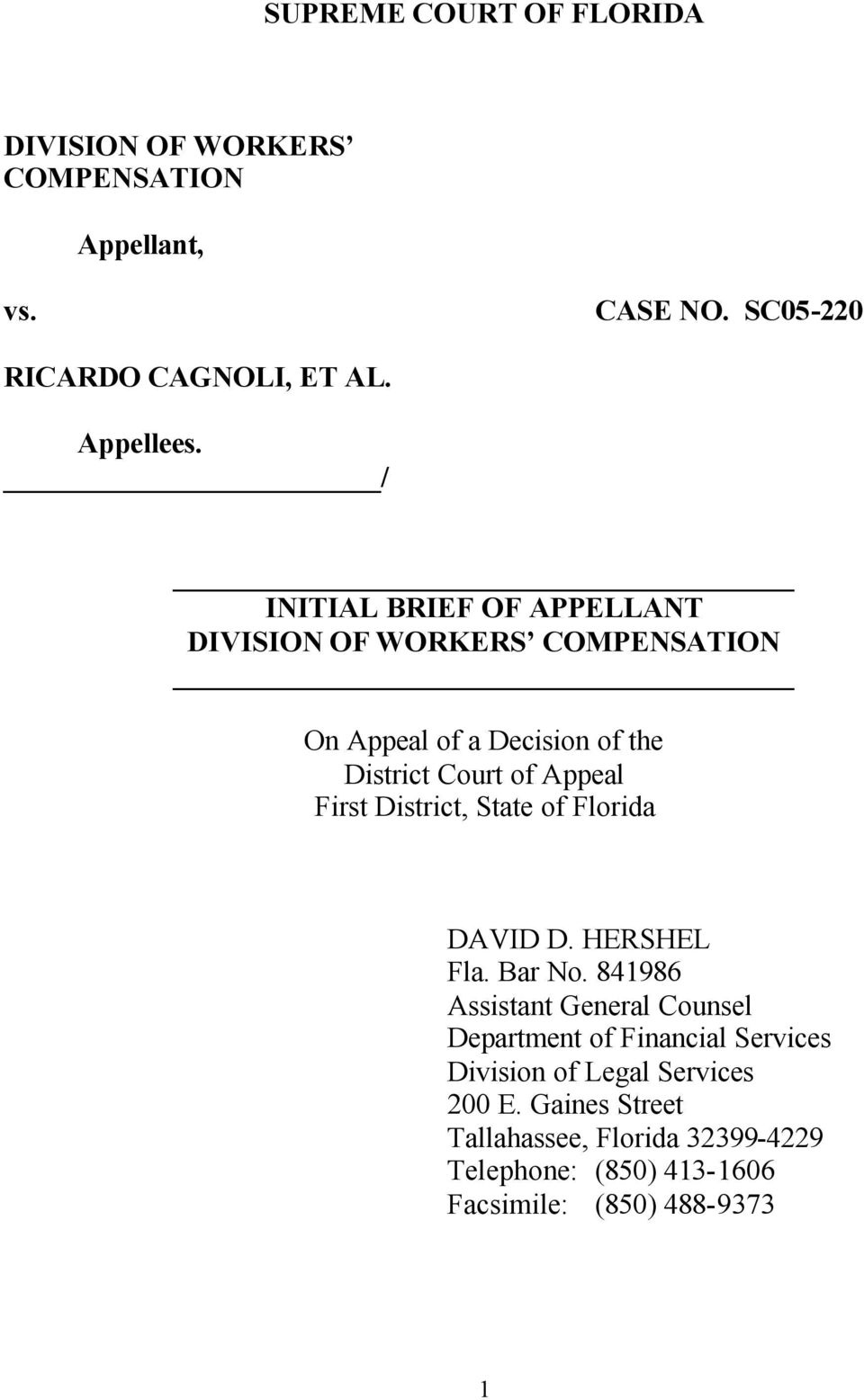 District, State of Florida DAVID D. HERSHEL Fla. Bar No.