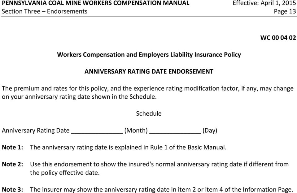 Anniversary Rating Date (Month) (Day) Note 1: Note 2: Note 3: The anniversary rating date is explained in Rule 1 of the Basic Manual.