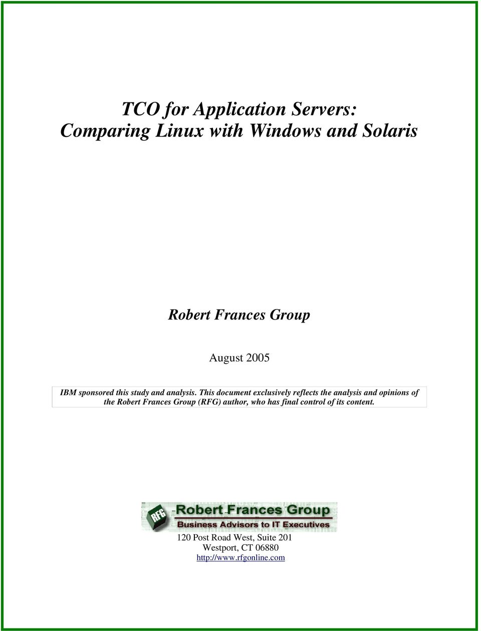 This document exclusively reflects the analysis and opinions of the Robert Frances Group