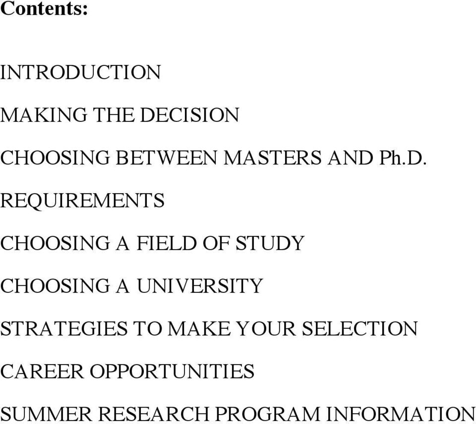 Ph.D. REQUIREMENTS CHOOSING A FIELD OF STUDY CHOOSING A