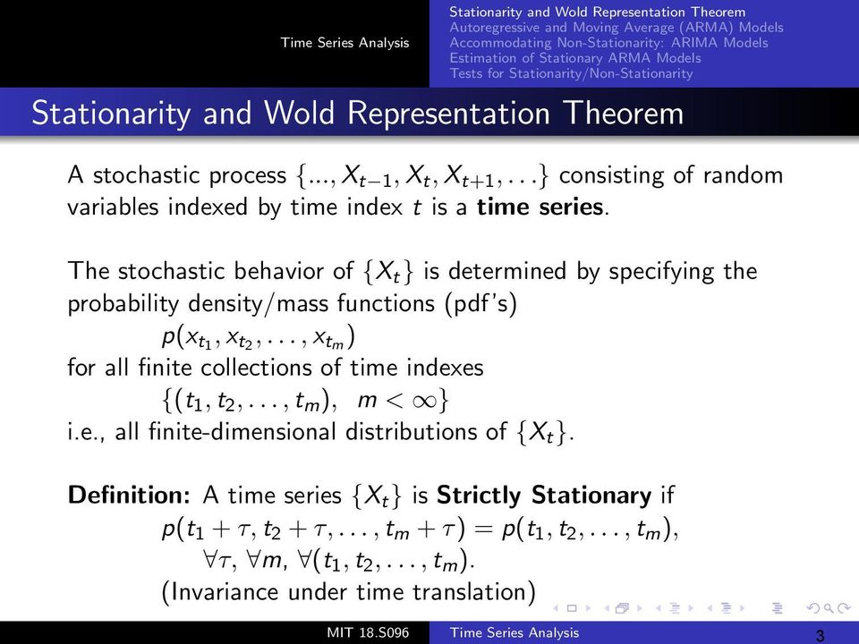 .., x tm ) for all finite collections of time indexes {(t 1, t 2,..., t m ), m < } i.e., all finite-dimensional distributions of {X t }.