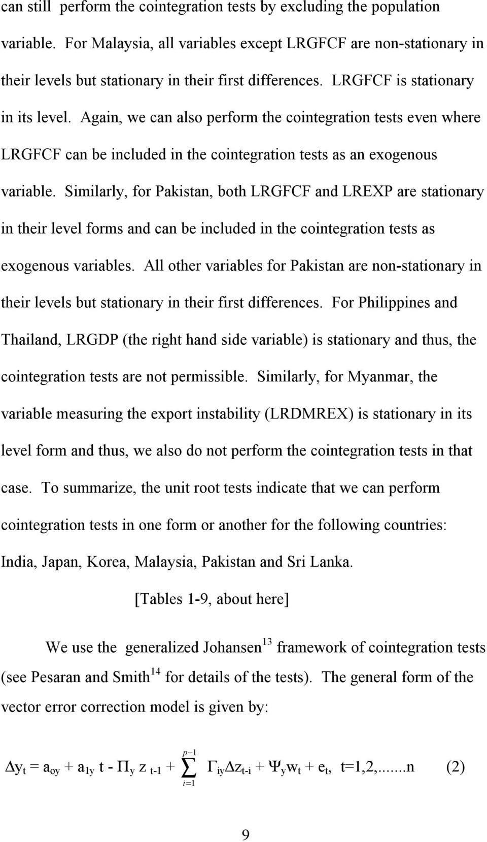 Similarly, for Pakistan, both LRGFCF and LREXP are stationary in their level forms and can be included in the cointegration tests as exogenous variables.