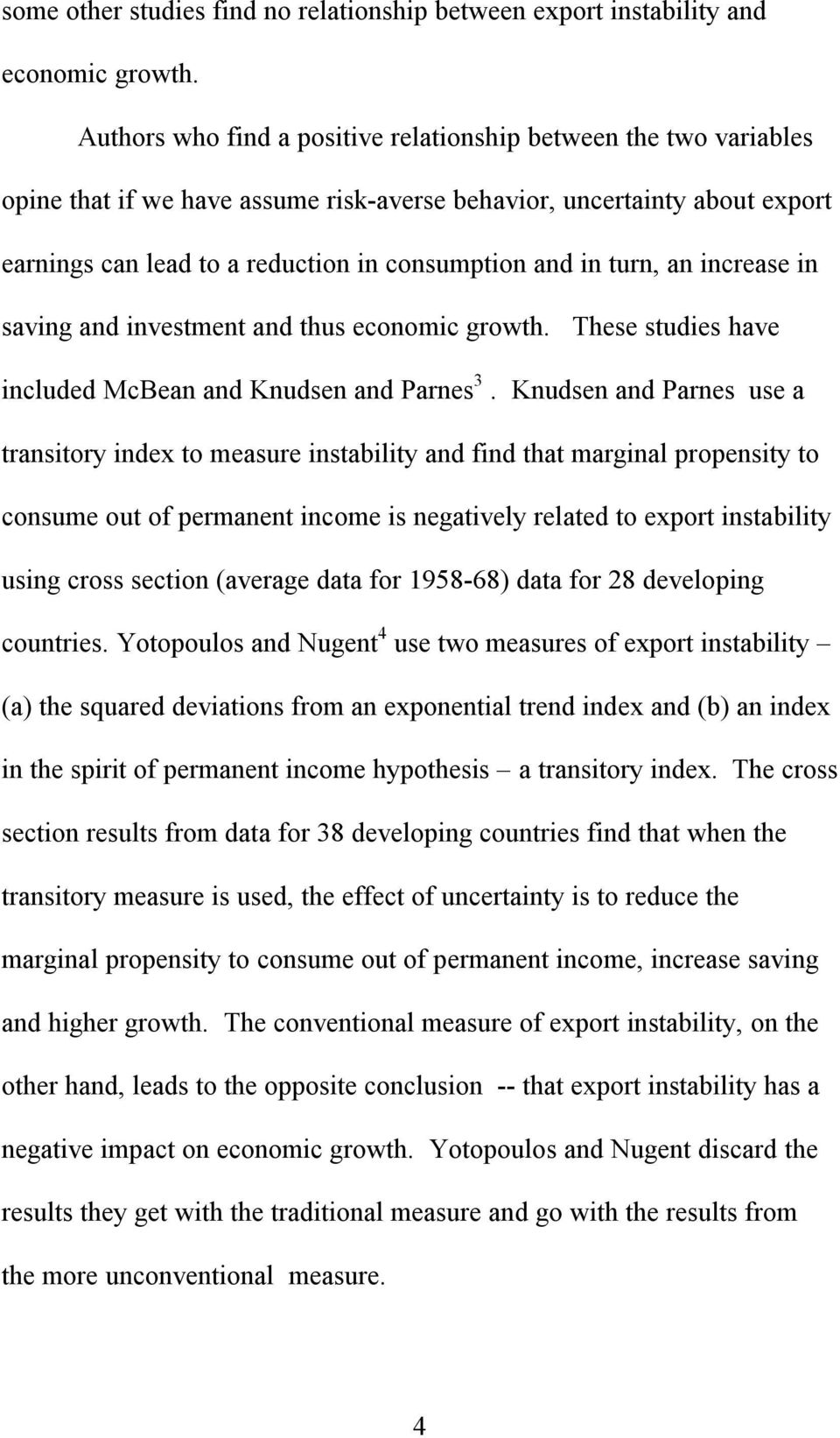 turn, an increase in saving and investment and thus economic growth. These studies have included McBean and Knudsen and Parnes 3.