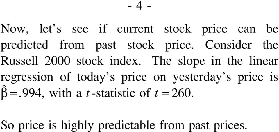 The slope in the linear regression of today s price on yesterday s price