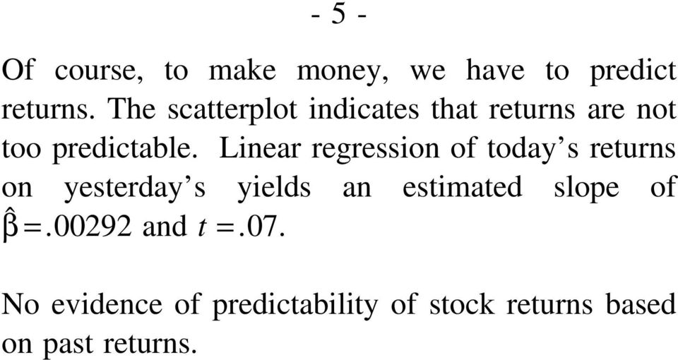 Linear regression of today s returns on yesterday s yields an estimated