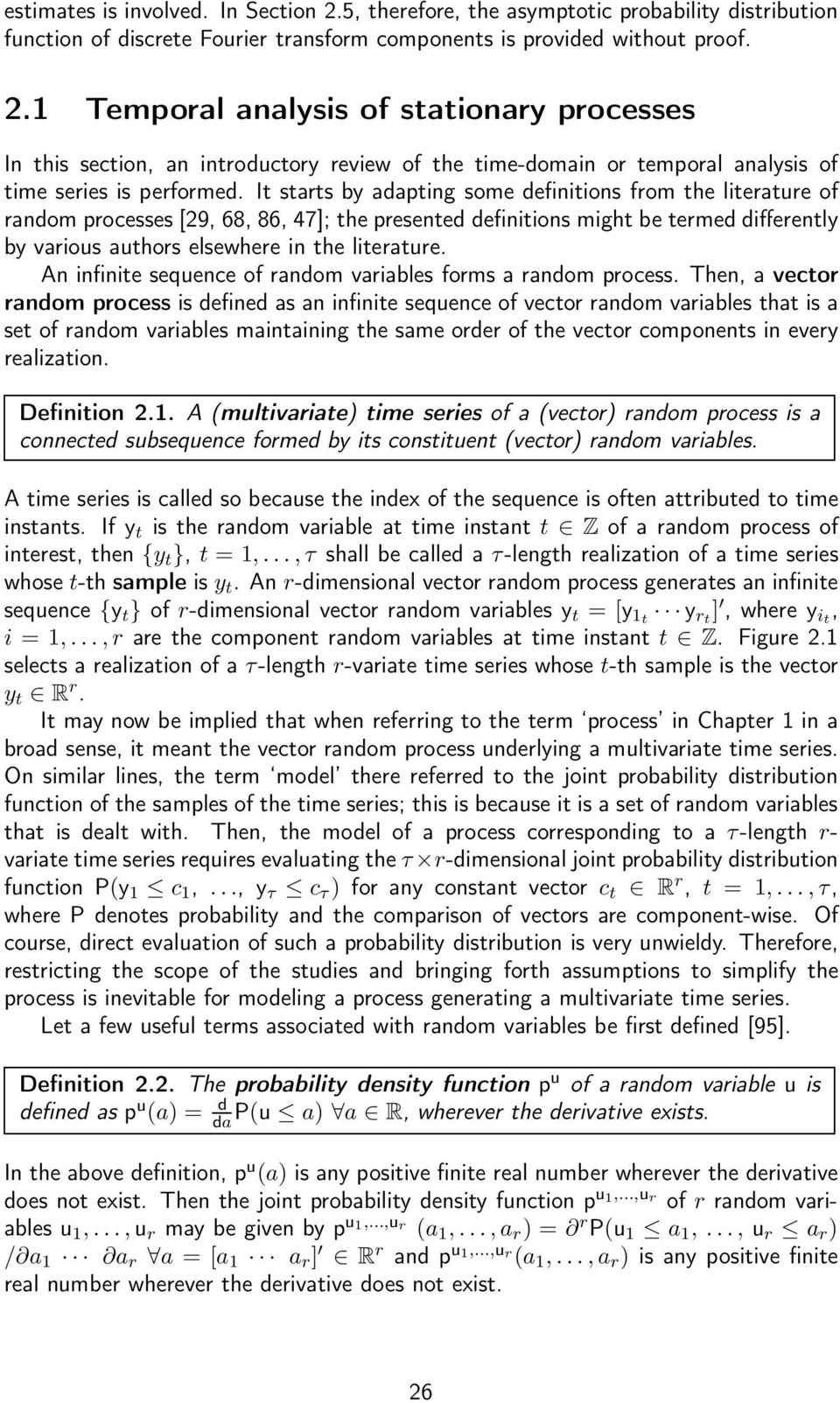An infinite sequence of random variables forms a random process.