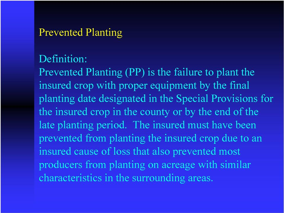 the late planting period.