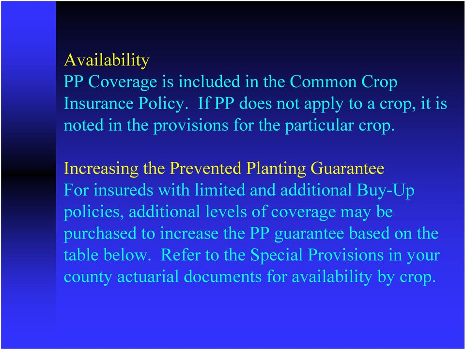Increasing the Prevented Planting Guarantee For insureds with limited and additional Buy-Up policies, additional