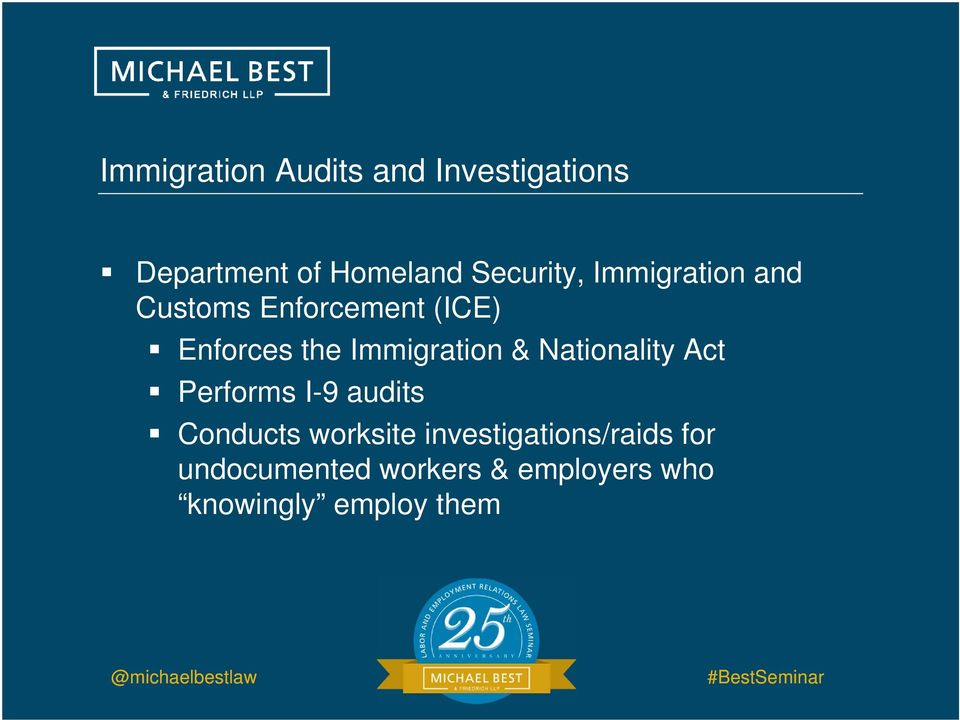 Immigration & Nationality Act Performs I-9 audits Conducts worksite