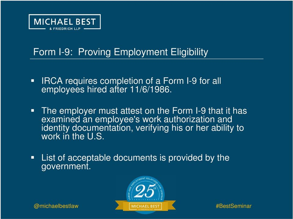 The employer must attest on the Form I-9 that it has examined an employee's work
