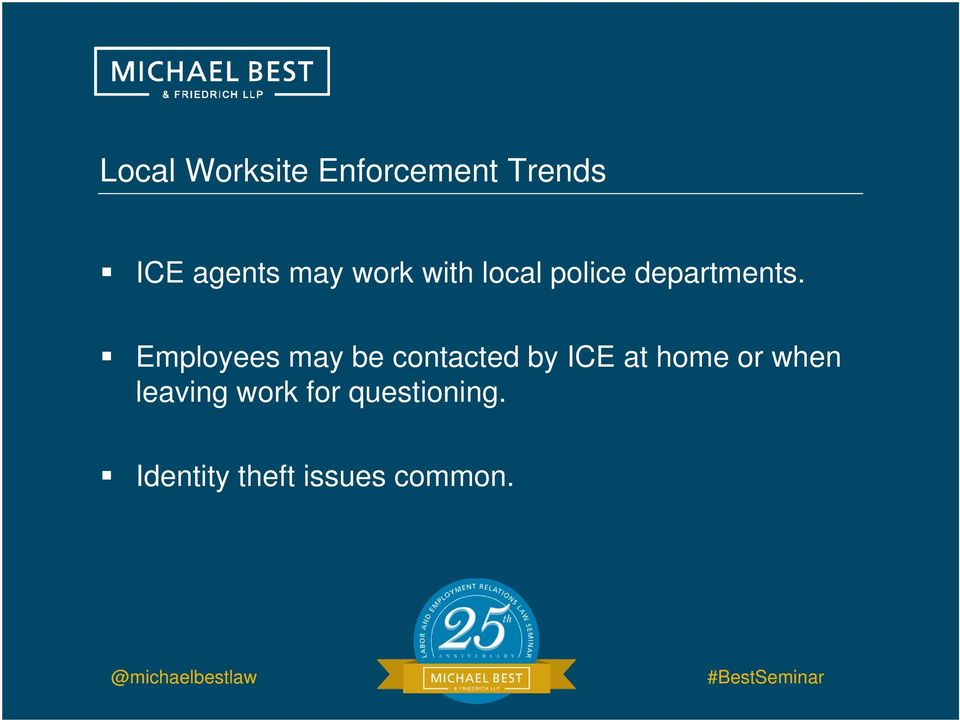 Employees may be contacted by ICE at home or