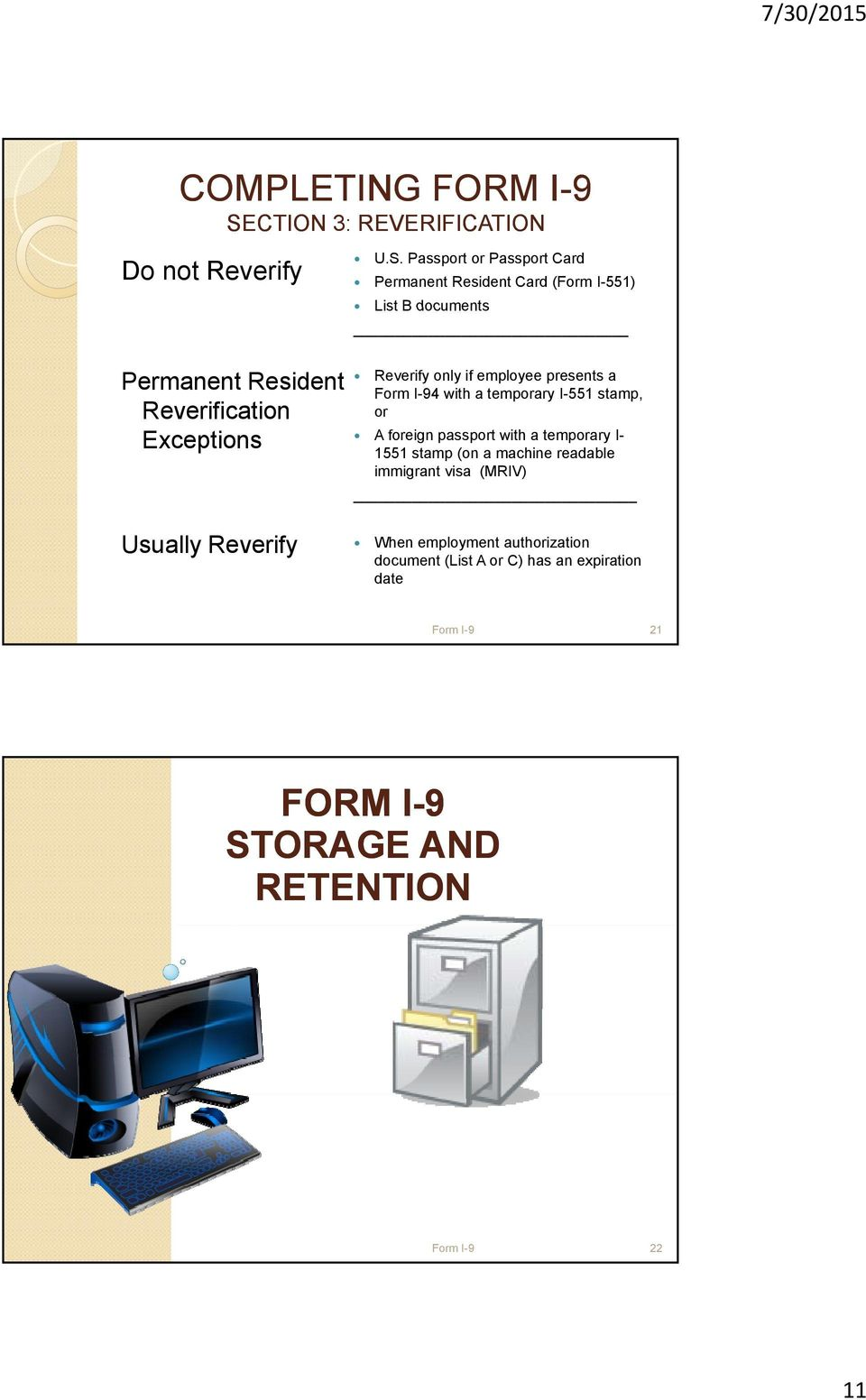 Passport or Passport Card Permanent Resident Card (Form I-551) List B documents Permanent Resident Reverification Exceptions