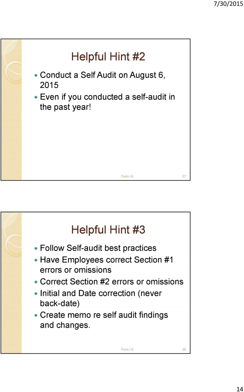 Form I-9 27 Helpful Hint #3 Follow Self-audit best practices Have Employees correct Section