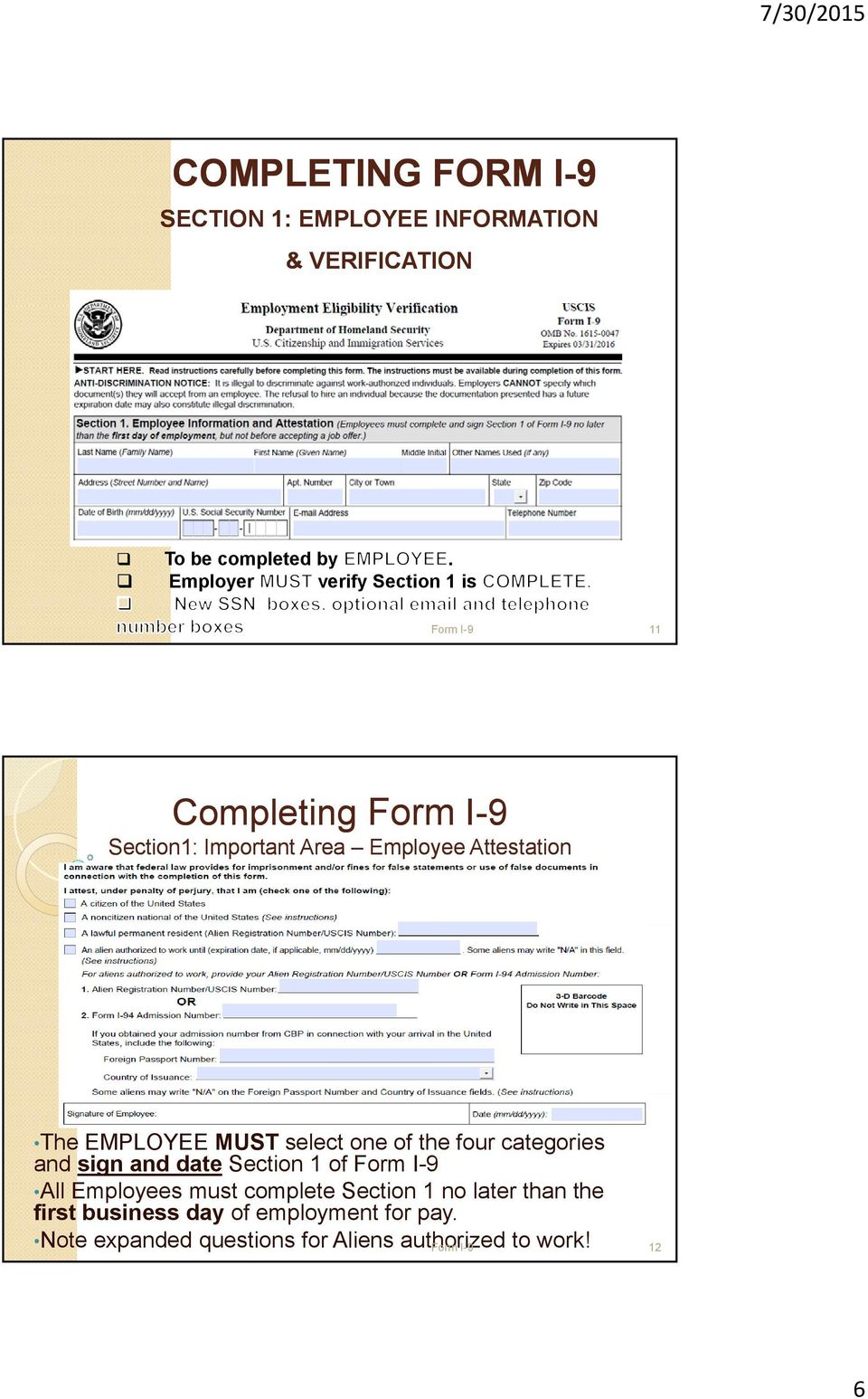 EMPLOYEE MUST select one of the four categories and sign and date Section 1 of Form I-9 All Employees must