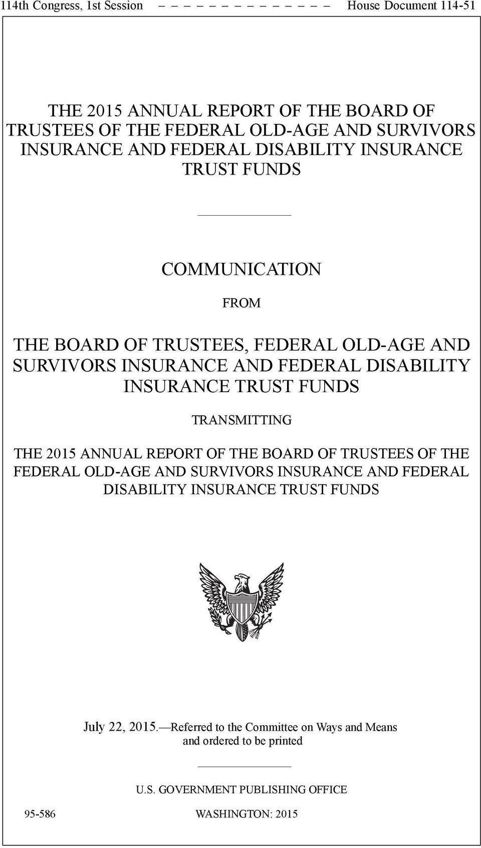 INSURANCE TRUST FUNDS TRANSMITTING THE 2015 ANNUAL REPORT OF THE BOARD OF TRUSTEES OF THE FEDERAL OLD-AGE AND SURVIVORS INSURANCE AND FEDERAL DISABILITY